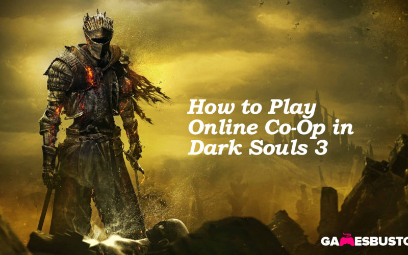 How to Play Online Co-Op in Dark Souls 3